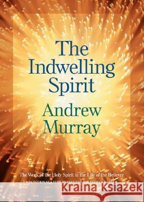 Indwelling Spirit Andrew Murray 9780764202278