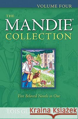 The Mandie Collection, Volume Four Lois Gladys Leppard 9780764206634