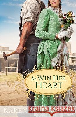To Win Her Heart Karen Witemeyer 9780764207570 Bethany House Publishers