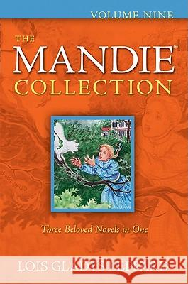 The Mandie Collection, Volume Nine Lois Gladys Leppard 9780764209321