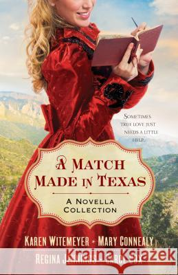 A Match Made in Texas 4-in-1 : A Novella Collection Mary Connealy Karen Witemeyer Carol Cox 9780764211768 Bethany House Publishers