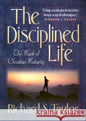 Disciplined Life Richard Taylor 9780764225970