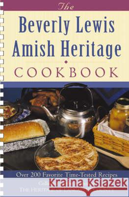 The Beverly Lewis Amish Heritage Cookbook Beverly Lewis 9780764229176