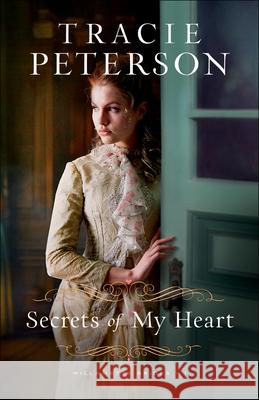 Secrets of My Heart Tracie Peterson 9780764232251