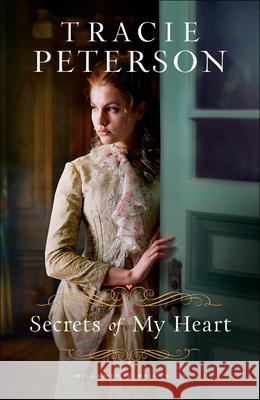Secrets of My Heart Tracie Peterson 9780764232268