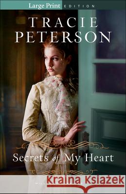 Secrets of My Heart Tracie Peterson 9780764232275