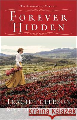 Forever Hidden Tracie Peterson Kimberley Woodhouse 9780764232497