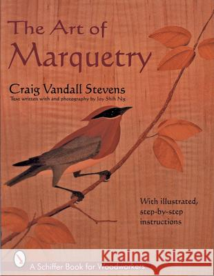 The Art of Marquetry Craig Vandall Stevens 9780764302374