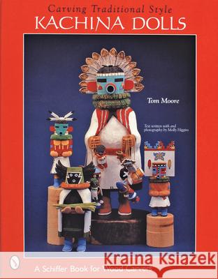 Carving Traditional Style Kachina Dolls Tom Moore 9780764312434