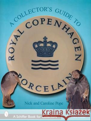 A Collector's Guide to Royal Copenhagen Porcelain Caroline Pope 9780764313868