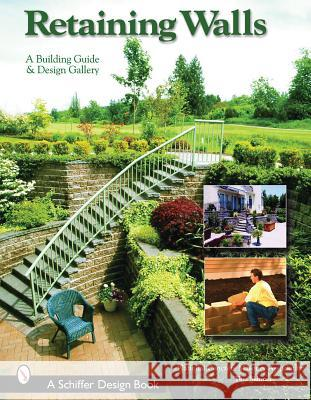 Retaining Walls: A Building Guide and Design Gallery Tina Skinner Ruth Maran National Concrete Masonry Association 9780764318368