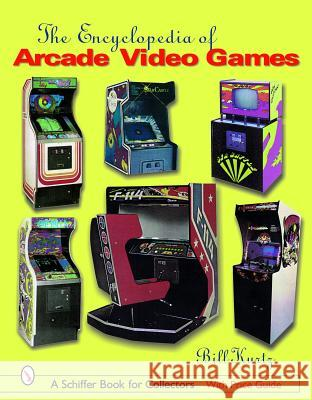 Encyclopedia of Arcade Video Games Bill Kurtz 9780764319259