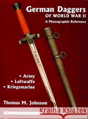 German Daggers of World War II - A Photographic Reference: Volume 1 - Army, Luftwaffe, Kriegsmarine  9780764322037