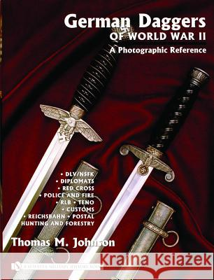German Daggers of World War II - A Photographic Reference: Volume 3 - DLV/Nsfk, Diplomats, Red Cross, Police and Fire, Rlb, Teno, Customs, Reichsbahn,  9780764322051
