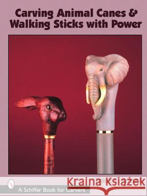 Carving Animal Canes & Walking Sticks with Power Frank C. Russell 9780764323812