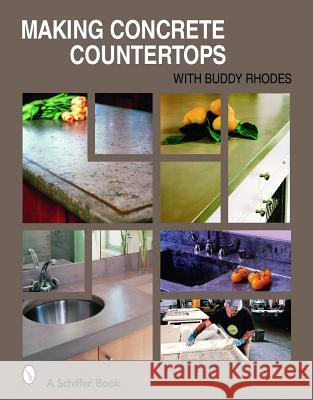 Making Concrete Countertops Buddy Rhodes Susan Andrews 9780764324772