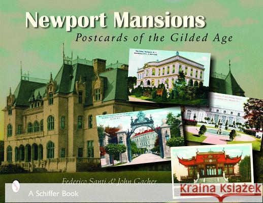 Newport Mansions: Postcards of the Gilded Age Federico Santi John Gacher 9780764324970