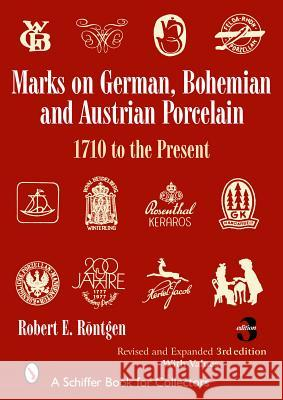 Marks on German, Bohemian and Austrian Porcelain, 1710 to the Present  9780764325212