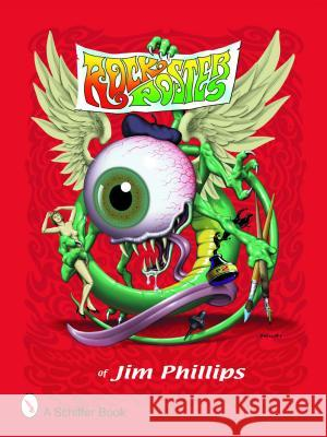 Rock Posters of Jim Phillips Jim Phillips 9780764325311