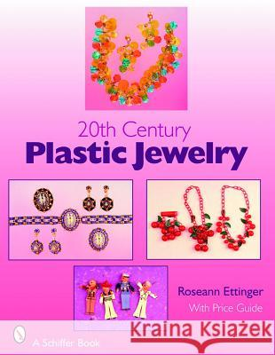 20th Century Plastic Jewelry Roseann Ettinger 9780764326127
