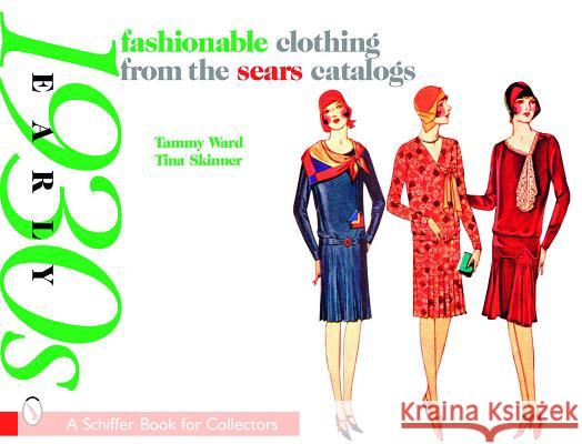 Fashionable Clothing from the Sears Catalogs: Early 1930s  9780764326158