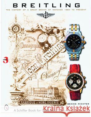Breitling: The History of a Great Brand of Watches 1884 to the Present  9780764326707