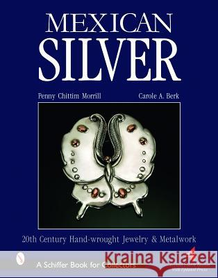 Mexican Silver: Modern Handwrought Jewelry & Metalwork  9780764326714