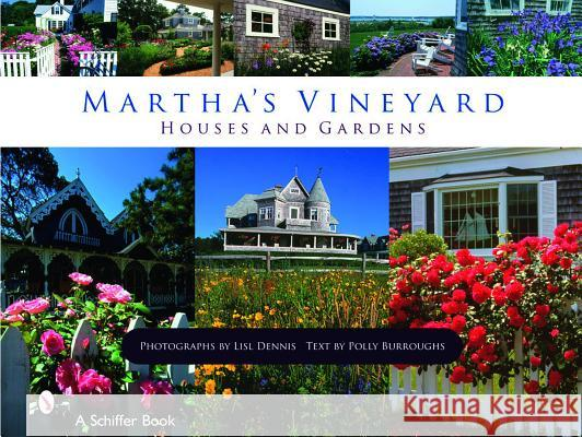 Martha's Vineyard: Houses and Gardens  9780764327520