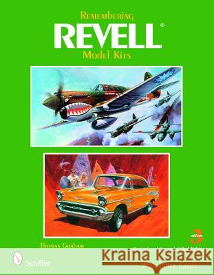 Remembering Revell Model Kits Thomas Graham 9780764329920