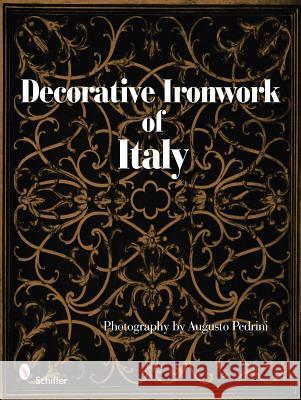 Decorative Ironwork of Italy  9780764333996