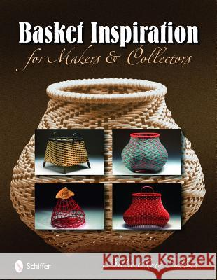Basket Inspiration: For Makers and Collectors Billie Ruth Suddith 9780764334689