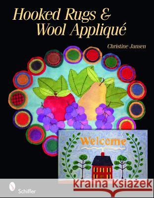 Rug Hooking and Wool Applique Christine Jansen 9780764334733