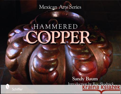 Mexican Arts Series: Hammered Cper Sandy Baum 9780764335020