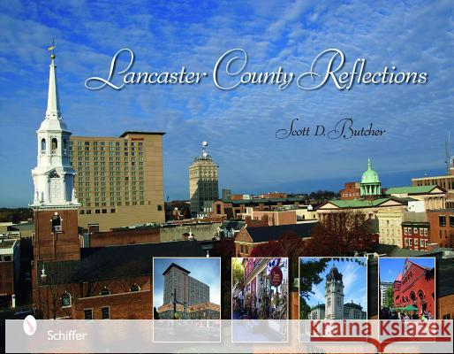 Lancaster County Reflections Scott D. Butcher 9780764335846