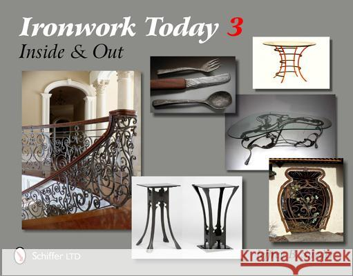Ironwork Today 3: Inside and Out Jeffrey B. Snyder 9780764338762