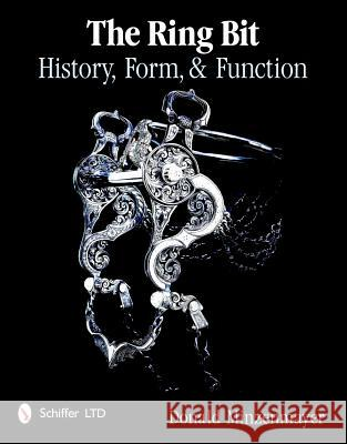 Ring Bit: History, Form, and Function Donald Minzenmayer 9780764338878
