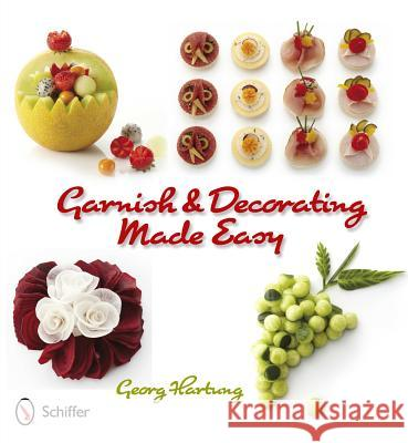Garnish & Decorating Made Easy Georg Hartung 9780764339325