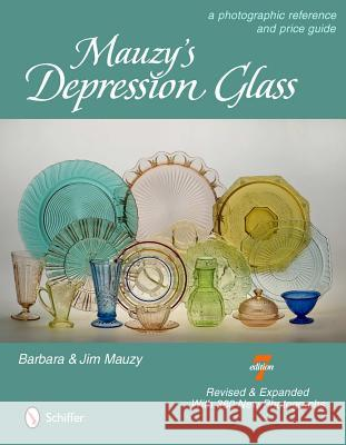 Mauzy's Depression Glass: A Photographic Reference with Prices Barbara &. Jim Mauzy 9780764339370