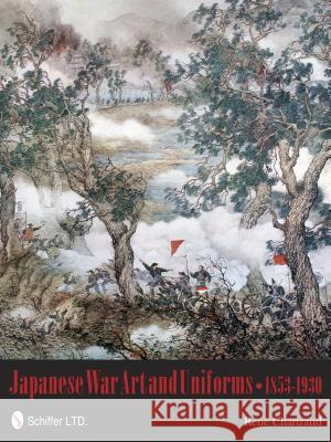 Japanese War Art and Uniforms 1853-1930  9780764339578