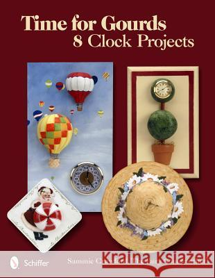 Time for Gourds: 8 Clock Projects Sammie Crawford 9780764339813