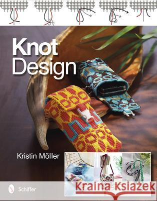 Knot Design: Original Key Chains, Cell Phone Cases, and Bracelets Kristin Mller 9780764339998