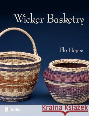 Wicker Basketry Flo Hoppe 9780764340802