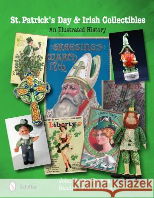 St. Patrick's Day and Irish Collectibles: An Illustrated History John Wesley Thomas Sandra Lynn Thomas And Sandra Lynn Thomas 9780764340819