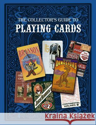 The Collector's Guide to Playing Cards Mark Pickvet 9780764344824