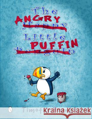 The Angry Little Puffin Timothy Young 9780764348051 Schiffer Publishing
