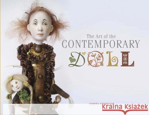 The Art of the Contemporary Doll Sandra Korinchak 9780764348600