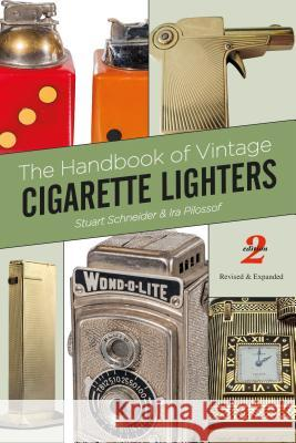 The Handbook of Vintage Cigarette Lighters Stuart Schneider Ira Pilossof 9780764349751