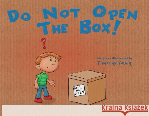 Do Not Open the Box Timothy Young 9780764350436 Schiffer Publishing