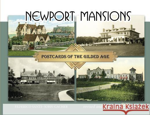Newport Mansions: Postcards of the Gilded Age Federico Santi John Gacher 9780764352096