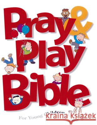 Pray & Play Bible for Young Children Group Publishing                         Jody Brolsma 9780764420245